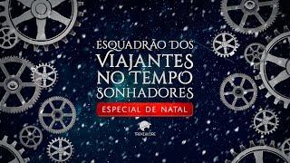 ÁUDIO-DRAMA| Esquadrão dos Viajantes no Tempo Sonhadores: Especial de Natal | TRAILER Mp3