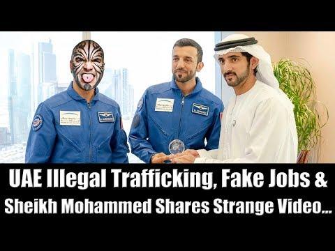 UAE Illegal Trafficking, Fake Jobs & Sheikh Mohammed Shares Strange Video...