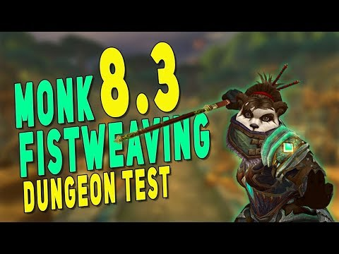 Mistweaver (MW) Monk - Fistweaving Patch 8.3 | Mythic +14 Atal'Dazar Test Run - WoW BfA 8.3