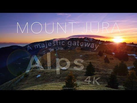 MOUNT JURA: a majestic gateway to the Alps -  4K