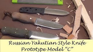 Russian Style Yakutian Knife Prototype Model C Third Revision