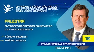 ENTIDADES APOIADORAS DA INOVAÇÃOE EMPREENDEDORISMO |  ADE SAMPA - PAULO MARCELO TAVARES RIBEIRO