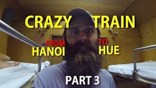 Backpacking Vietnam Part 3: Crazy Train from Hanoi to Hue