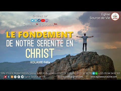 KOUAME Félix |Le Fondement de notre Sérénité en Christ