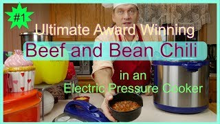The Ultimate Award Winning Beef and Bean Chili Recipe in an Electric Pressure Cooker