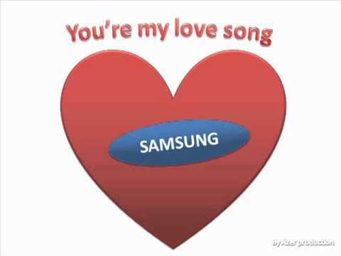 Samsung. - You're my love song