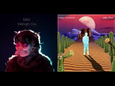 Midnight City Vs One Foot - M83 Vs WALK THE MOON (Mashup)