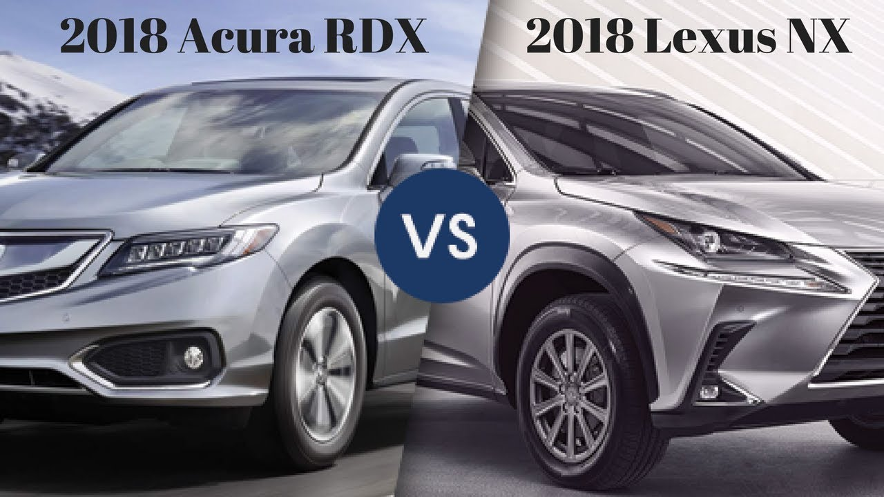 amazing 2018 acura rdx vs 2018 lexus nx head to head youtube. Black Bedroom Furniture Sets. Home Design Ideas