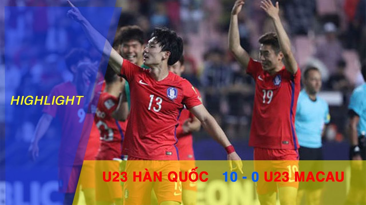 Video: U23 Hàn Quốc vs U23 Macao