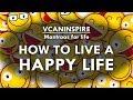Mantras for Life: how to live a happy life: आन्द्पुर्वक जीवन कैसे व्यतीत करें