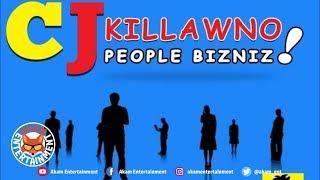 CJ Killawno - People Bizniz [Whofah iddim] June 2019