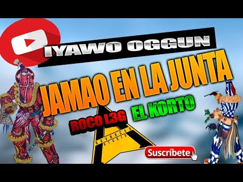 🔴IYAWO OGGUN FT. ROCKO L3G & KORTO🔴 » JUNTA » VIDEO OFICIAL