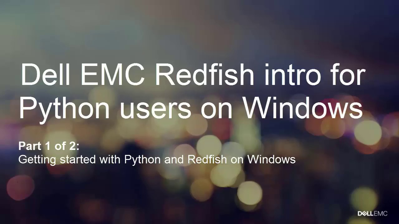 iDRAC Redfish Scripting with Python on Windows - Part I: Getting