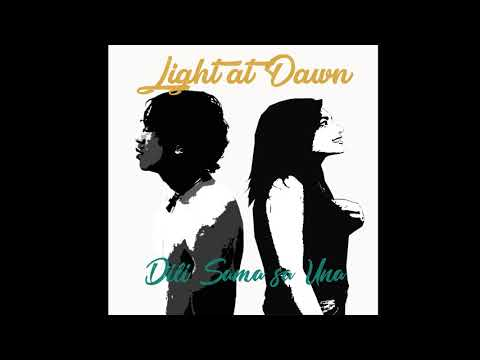 Light at Dawn - Dili Sama sa Una (Audio)