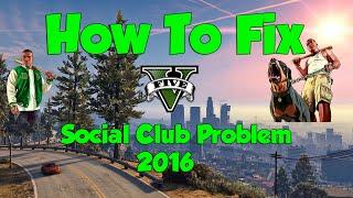 How To Fix GTA 5 Social Club Error/Problems! *STILL WORKS 2018*