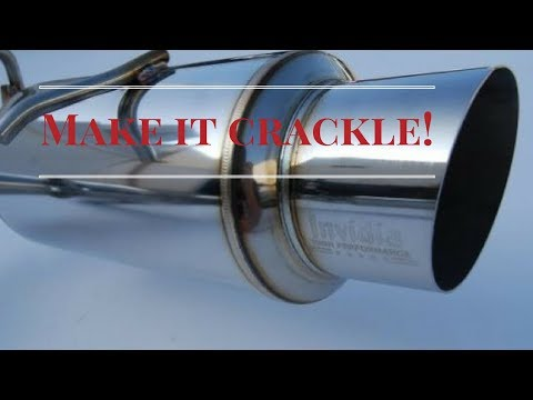 How to make your performance exhaust crackle on demand