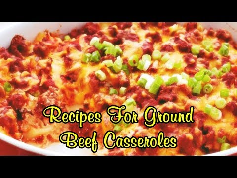 Recipes For Ground Beef Casseroles