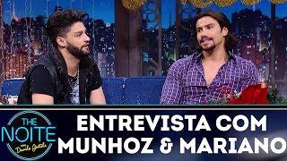 Entrevista com Munhoz & Mariano | The Noite (13/12/17)