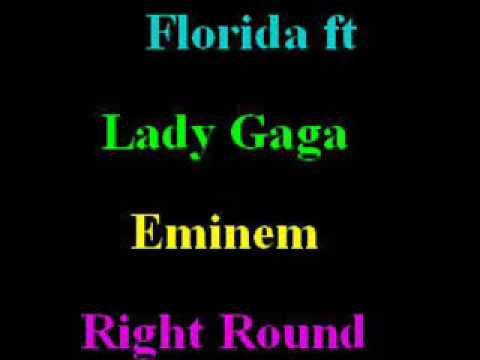 Florida Ft Lady Gaga & Eminem Right Round Remix
