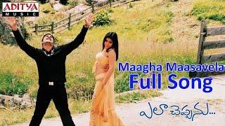 Maagha Maasavela Full Song ll Ela Cheppanu Movie ll Tarun, Shreya