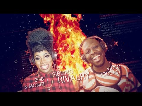Bob The Drag Queen & Monét X Change - Sibling Rivalry Podcast: Pilot Episode