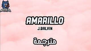 J.Balvin - Amarillo مترجمة