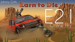 Online Hry | E21 | Earn to Die
