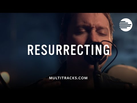 Resurrecting - Elevation Worship (MultiTracks.com Sessions)