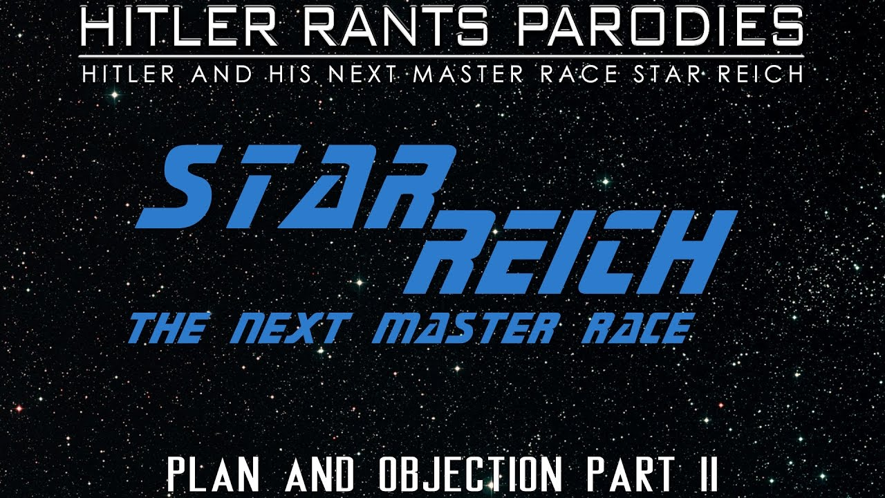 Star Reich: The Next Master Race - Plan and Objection: Part II