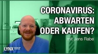 Coronavirus: Abwarten oder kaufen? Interview mit Jens Raabe | LYNX fragt nach