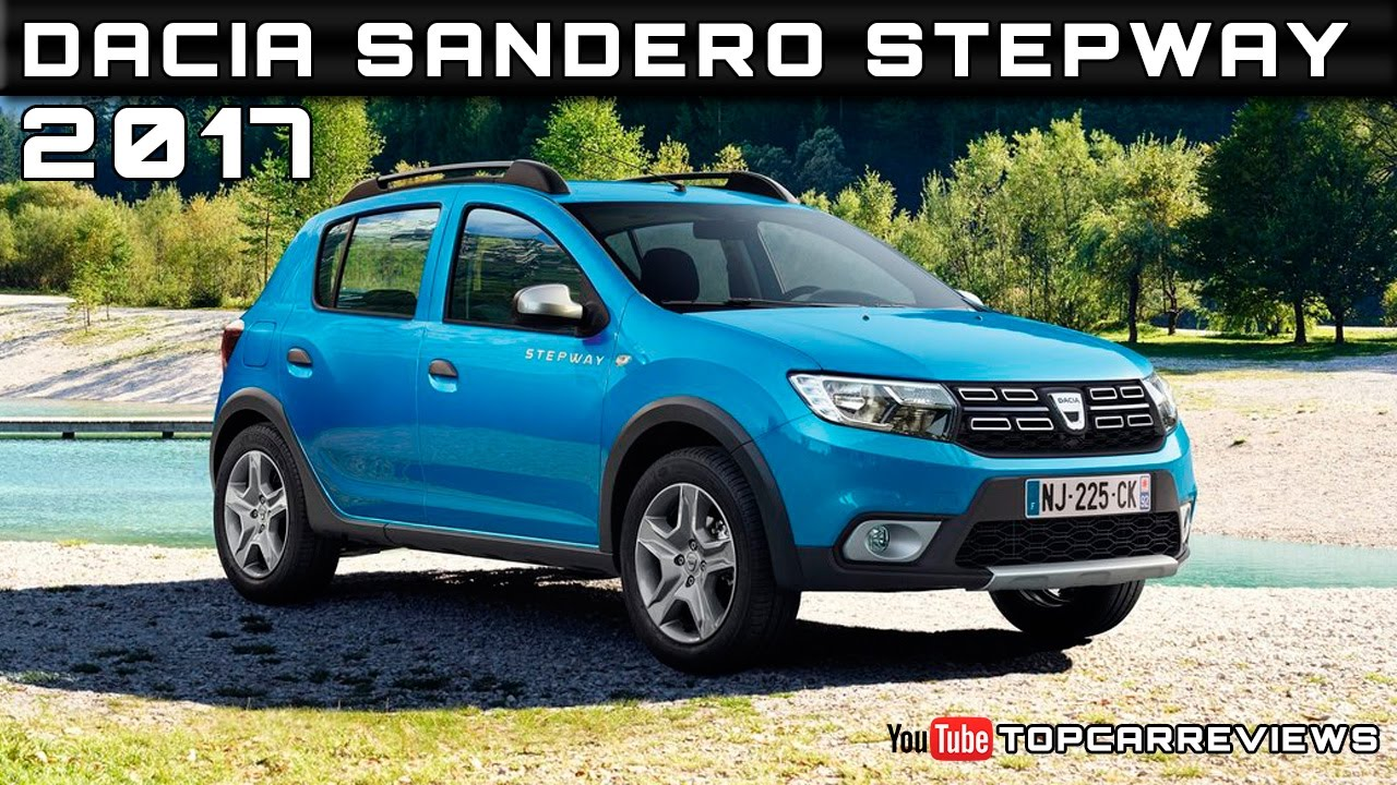 2017 dacia sandero stepway review rendered price specs release date youtube. Black Bedroom Furniture Sets. Home Design Ideas