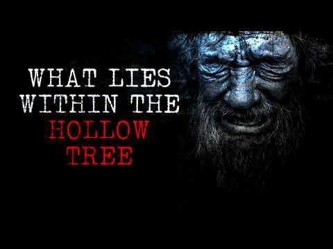 """What lies within the hollow tree"" Creepypasta"