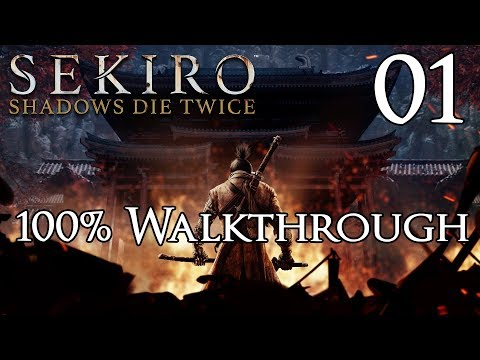 Sekiro: Shadows Die Twice - Walkthrough Part 1: Shinobi