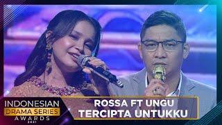 UNGU FT ROSSA - TERCIPTA UNTUKKU   INDONESIAN DRAMA SERIES AWARDS 2021