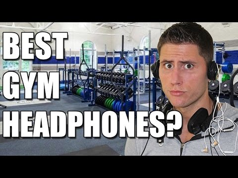 What Are The Best Gym Headphones?