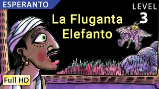 The Flying Elephant : Learn Esperanto with subtitles - Story for Children