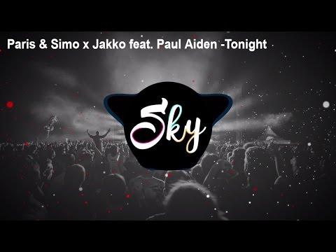 Paris & Simo x Jakko Feat. Paul Aiden - Tonight