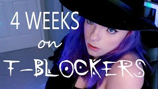 Four Weeks On T-Blockers: Transitioning Update