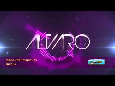 ALVARO - Make The Crowd Go (Original Mix)