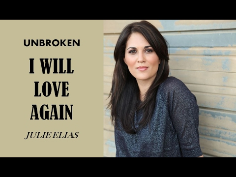Julie Elias - I Will Love Again (Lyrics)