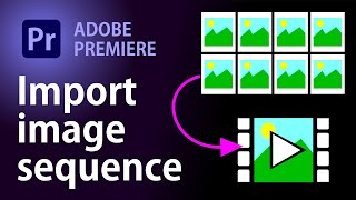 Import image sequence into Adobe Premiere as a clip   Premiere Pro Tutorial screenshot 5