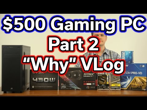 "$500 Gaming PC - Pentium G4560 - Part 2 - ""Why"" VLog"
