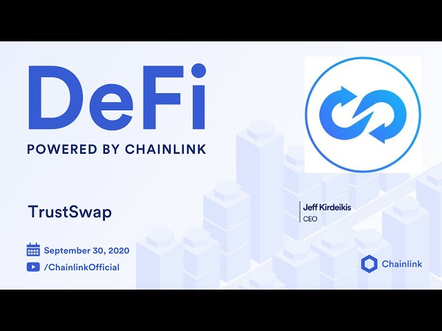TrustSwap and Chainlink Live Q&A: Using Decentralized Oracles for Trustless Defi Transactions