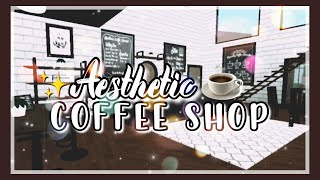 ROBLOX | Bloxburg: Modern & Aesthetic Coffee Shop Tour ♥
