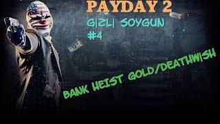 Payday 2 #4 | Gizli Soygun - Bank Heist Gold/Deathwish