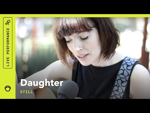 """Daughter """"Still"""": South Park Sessions (live)"""