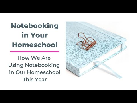 Notebooking in Your Homeschool: How We Are Using Notebooking This Year