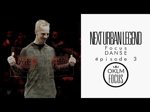 OKLM Focus Danse - Next Urban Legend (EP03)