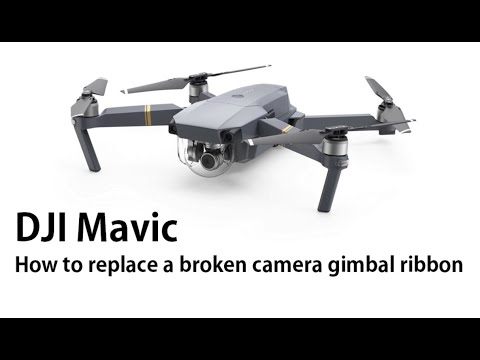 DJI Mavic How to replace the gimbal ribbon