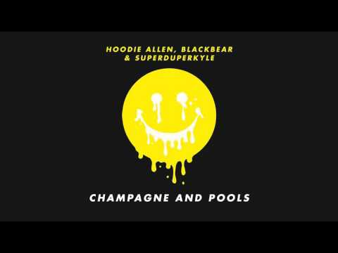 """Hoodie Allen - """"Champagne and Pools"""" (feat. Blackbear and KYLE)"""